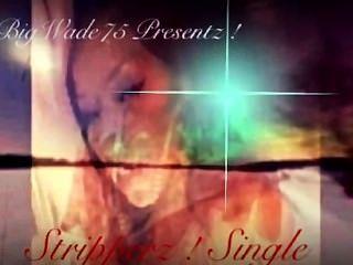 Bigwade75 presentz!Stripperz single preview promo music video