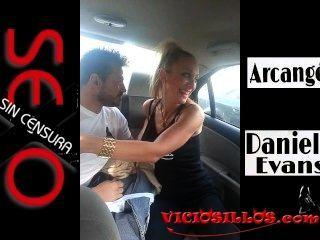 Daniela evans y arcangel mamada en coche a través de valencia by viciosillos.com